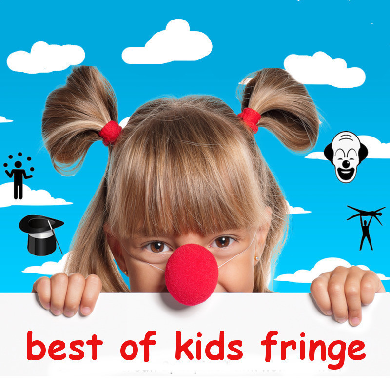 Best of Kids Fringe - A photograph of a girl with blonde hair poking her head above a white poster that reads 'Best of Kids Fringe' in a red font. She has her hair tied in two ponytails on either side of her head, she is also wearing a red circular nose. The background is blue with white clouds and four graphic images of a person juggling, a magicians hat, clown and an acrobatic act.