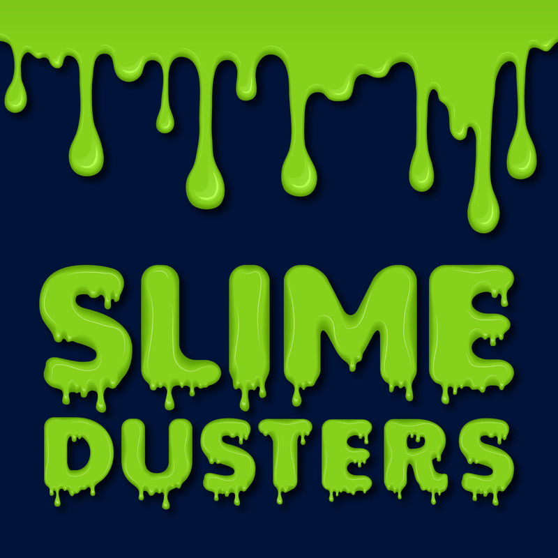 Slime Dusters - An image that features the words 'Slime Dusters' in neon green font that looks like it is dripping. The top of the image features green slime dripping down.