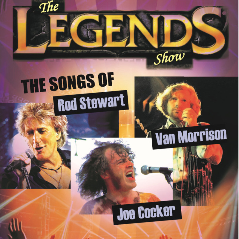 A Rock Legends Show - An image featuring three separate photos of men signing into microphones. The title at the top of the image reads 'The Legends Show' in yellow font. Next to each individual photo reads 'Rod Stewart' 'Van Morrison' or 'Joe Cocker' next to the artist.