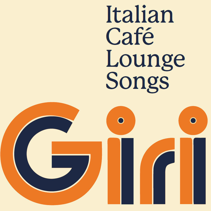 "A cream background with navy text in the top right corner reading ""Italian Cafe Lounge Songs"". In large blue and orange retro font text reads ""Giri"" across the bottom half of the image."