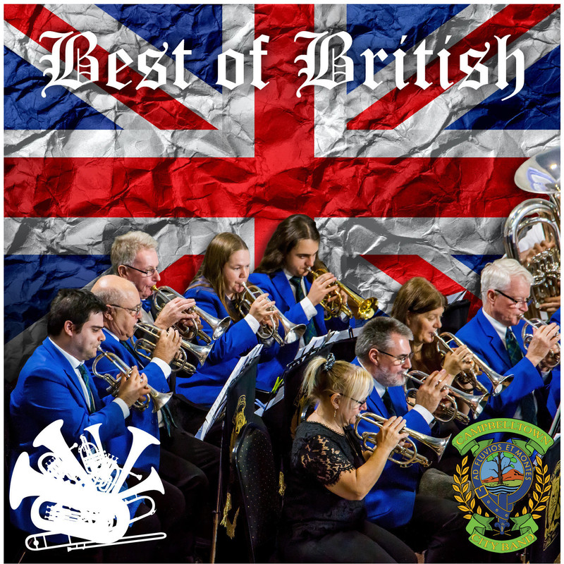 An image of several people playing brass instruments in two rows. They are wearing bright blue suit jackets. The background features a crumpled Union Jack. The text at the top of the image read 'Best of British' in a white Old English font. There is a logo in the bottom left hand corner that is an image of different brass instruments fanned out. In the bottom right hand corner there is the City of Campbelltown logo which features a tree in the middle surrounded by two yellow branches.